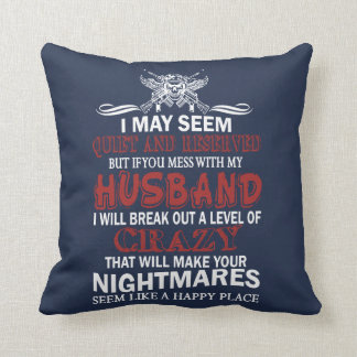 If you mess with my husband throw pillow