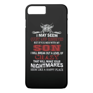 IF YOU MESS WITH MY SON iPhone 7 PLUS CASE