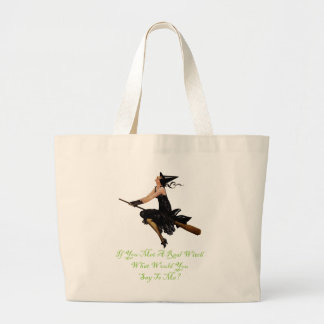 If You Met a Real Witch What would You Say To Me? Tote Bags