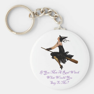 If You Met a Real Witch What would you Say to Me? Basic Round Button Keychain
