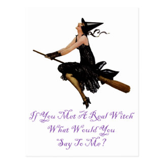 If You Met a Real Witch What would you Say to Me? Postcard