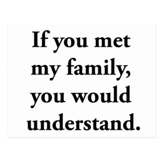 If You Met My Family, You Would Understand Postcard