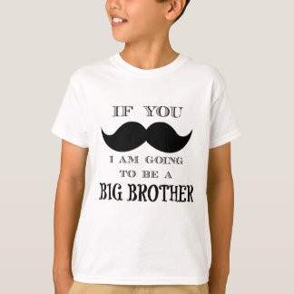 If you must ask, I am going to be a big brother T-Shirt