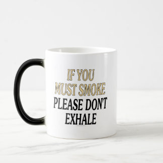 If you must smoke please don't exhale mug