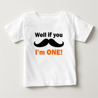 If You Mustache I'm One Baby T-Shirt