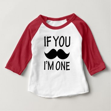 worksaheart If you Mustache I'm One funny baby shirt
