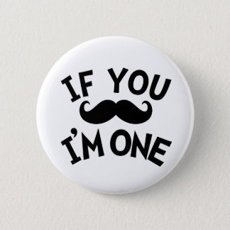 If you mustache I'm one Pinback Button