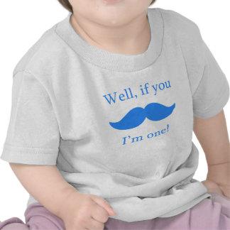 If You Mustache I'm One Tee Shirt