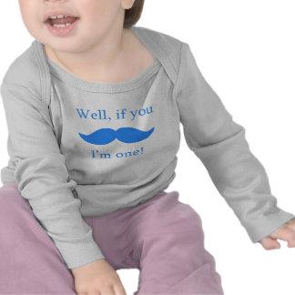 If You Mustache I'm One Shirts