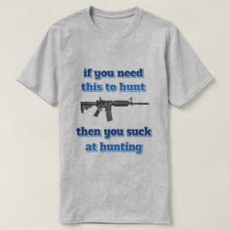 if you need this to hunt... T-Shirt