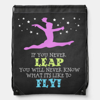If you Never leap - Inspirational Gymnastics Quote Drawstring Backpack