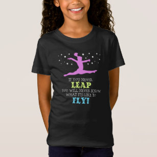 9241350437 If you Never leap - Inspirational Gymnastics Quote T-Shirt