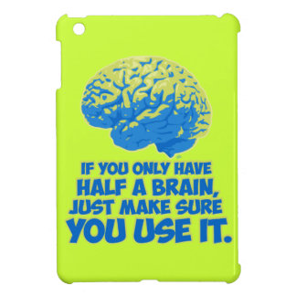 If You Only Have Half a Brain... Case For The iPad Mini