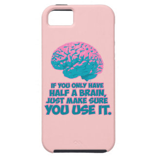 If You Only Have Half a Brain... iPhone SE/5/5s Case