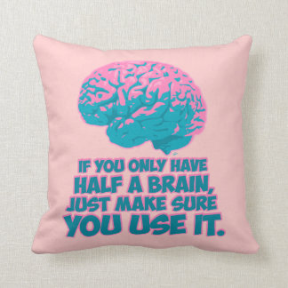 If You Only Have Half a Brain... Pillow
