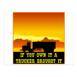 If You Own It A Trucker Brought It  #0022 Postcard