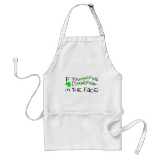 If You Pinch Me Ill Punch You In The Face Irish Adult Apron