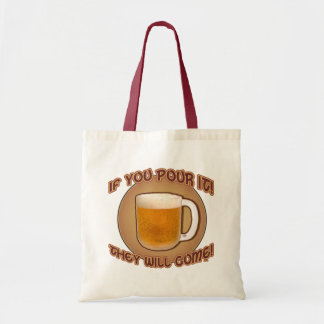 If you pour it, they will come! tote bag