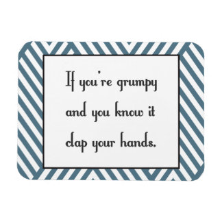 If you're grumpy and you know it magnet