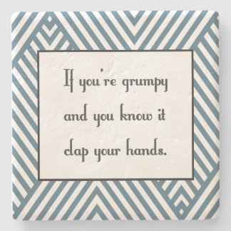 If you're grumpy and you know it stone coaster