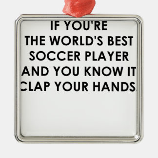 IF YOU RE THE WORLDS BEST SOCCER PLAYER png Christmas Ornaments