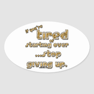 If you re tired of starting over stickers
