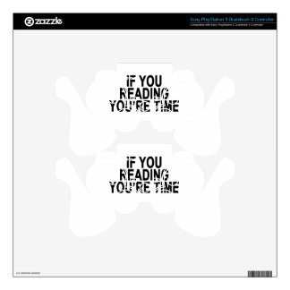 IF YOU READING YOU'RE TIME.png PS3 Controller Decal