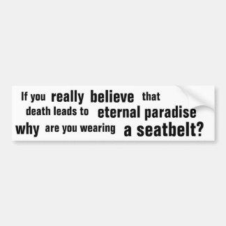 If you really believe...   atheist bumper sticker car bumper sticker