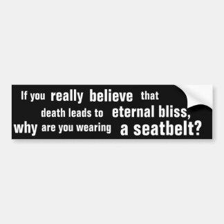 If you really believe...   atheist bumper sticker