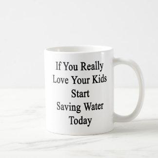 If You Really Love Your Kids Start Saving Water To Coffee Mug