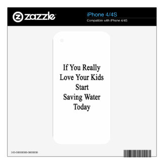If You Really Love Your Kids Start Saving Water To iPhone 4S Skin