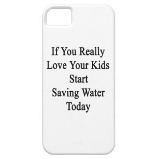 If You Really Love Your Kids Start Saving Water To iPhone SE/5/5s Case