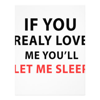 If You Realy Love Me You'll Let Me Sleep Letterhead
