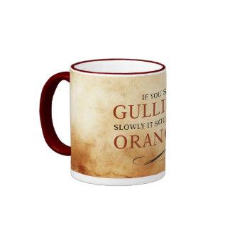 If you say Gullible slowly, it sounds like Oranges Ringer Coffee Mug