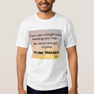 IF YOU SEE A FREIGHT TRAIN TSHIRT