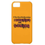If You See Me Running Zombies Are Coming iPhone 5C Case
