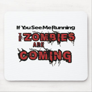 If You See Me Running Zombies Are Coming Mouse Pad