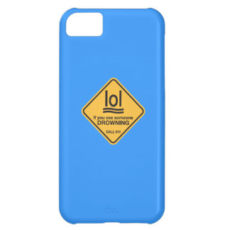 If you see someone drowning, lol... Call 911 Cover For iPhone 5C