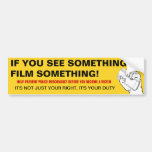 If You See Something, Film Something 2 Bumper Sticker
