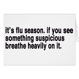 if you see something suspicious, breathe on it... card