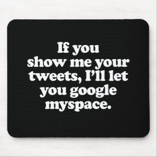 If you show me your tweets Pickup Line Mousepads
