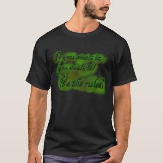 If you smelt it, you dealt it! It's the rules! T-Shirt
