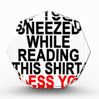 If You Sneezed While Reading This Shirt Bless You Award