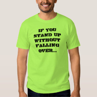 If You Stand Up Shirt