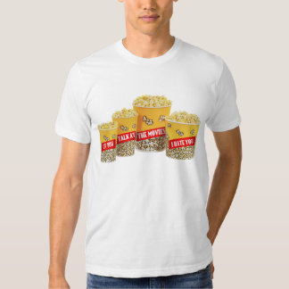 IF YOU TALK AT THE MOVIES I HATE YOU t-shirt