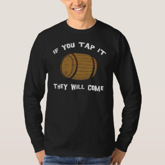 If You Tap It They Will Come Black T-Shirt