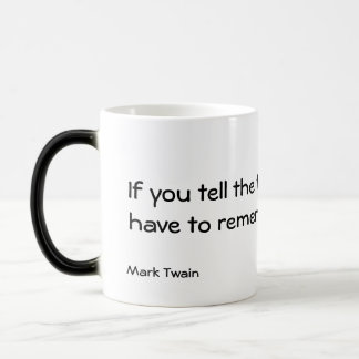 If you tell the truth...morphing mug