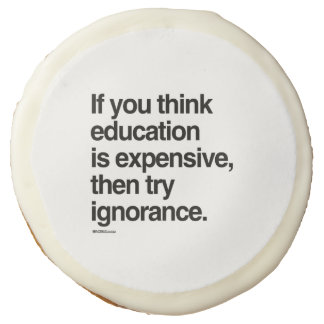 If you think education is expensive sugar cookie