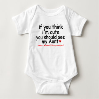"""If you think i""""m cute you should see my Aunt Tee Shirt"""