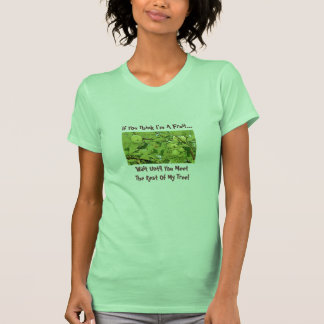 If You Think I'm A  Fruit...Humor Saying T-Shirt